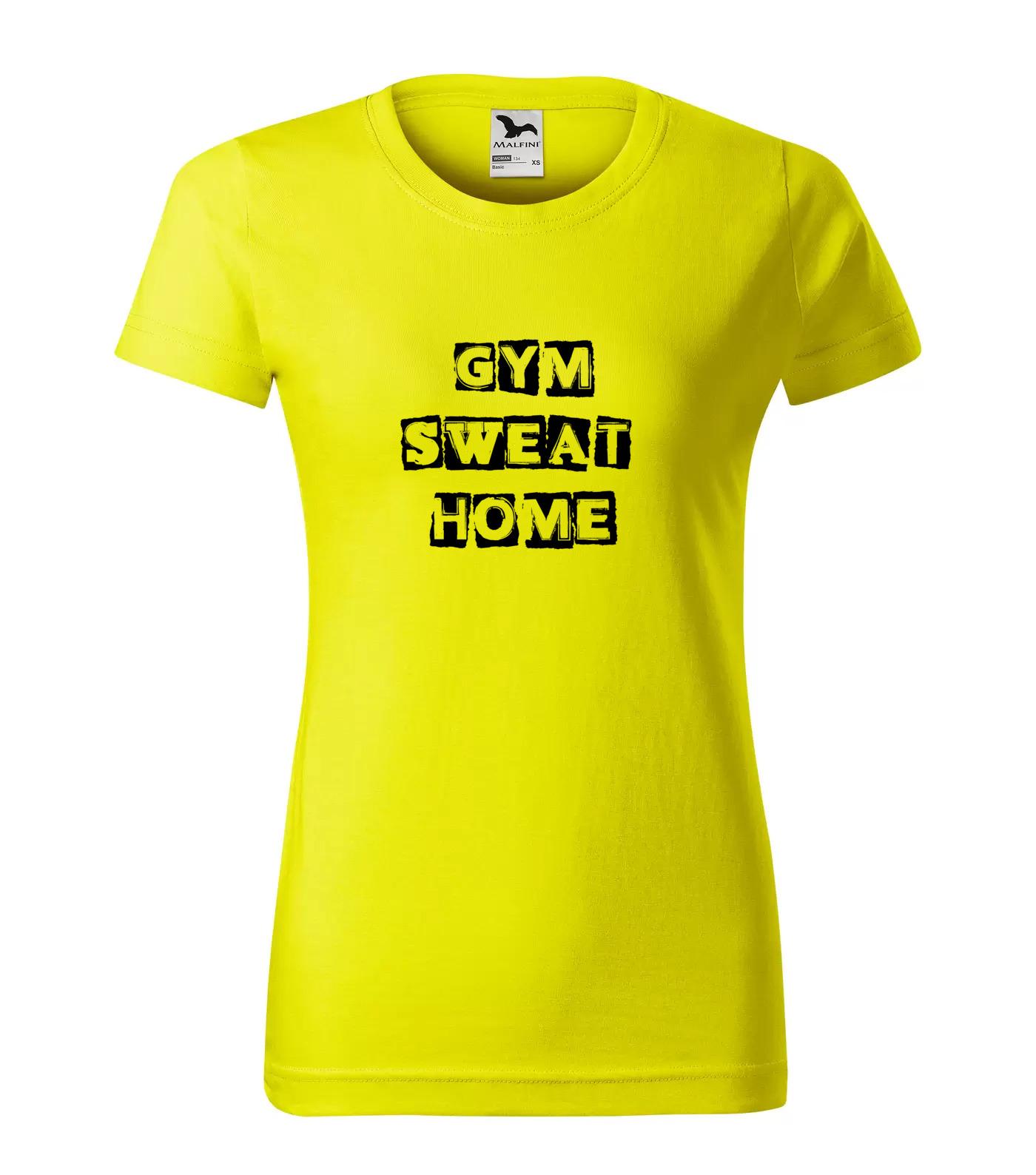 Tričko Gym Sweat Home
