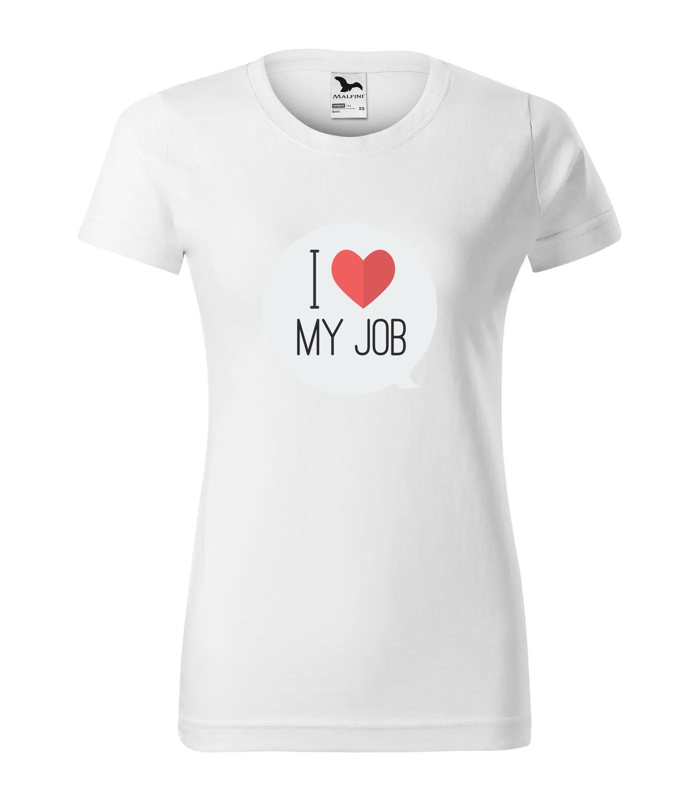 Tričko I Love My Job 1