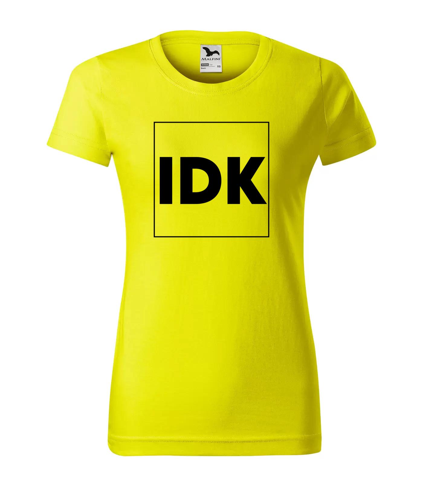 Tričko Trendy IDK - I Don't Know