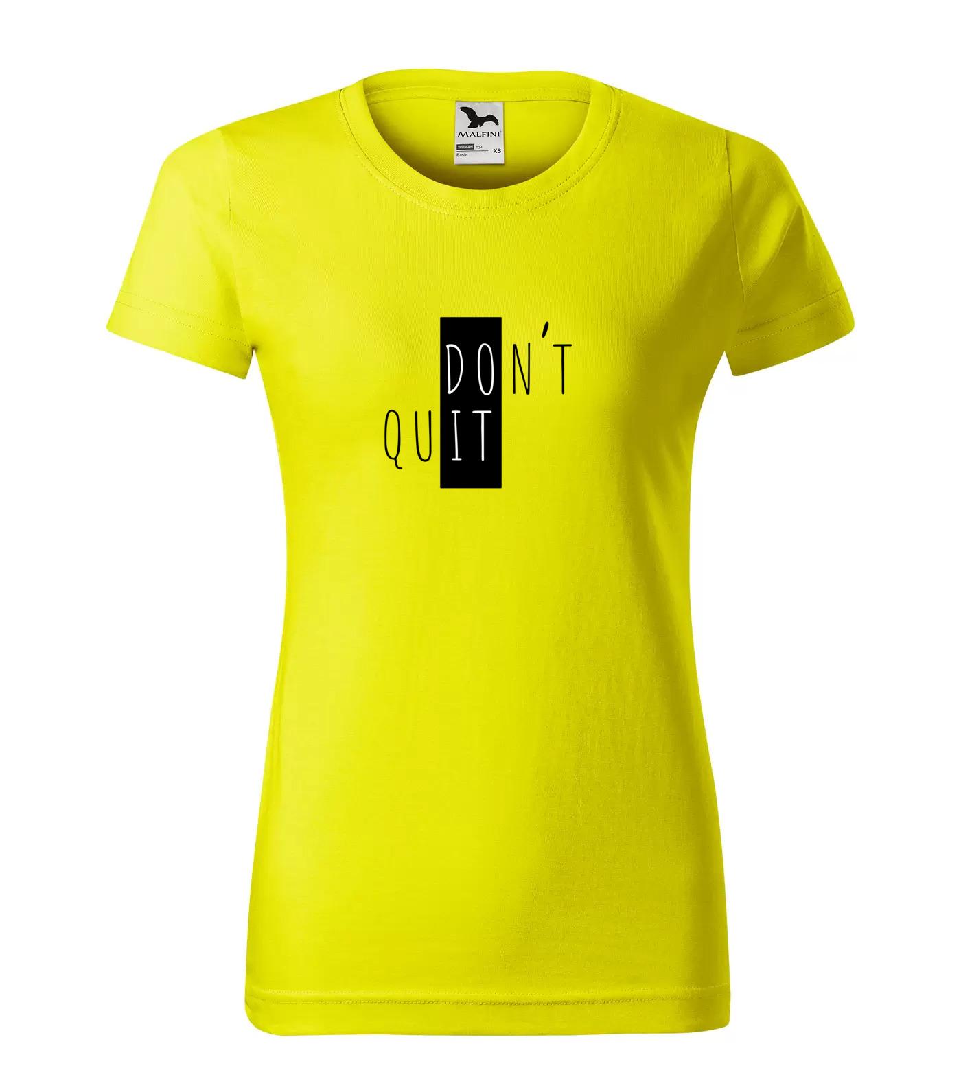 Tričko Trendy Dont Quit