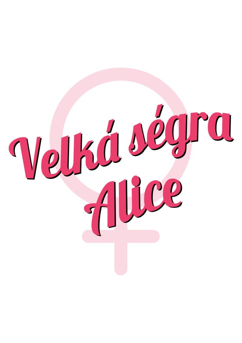 Tričko Velká ségra Alice