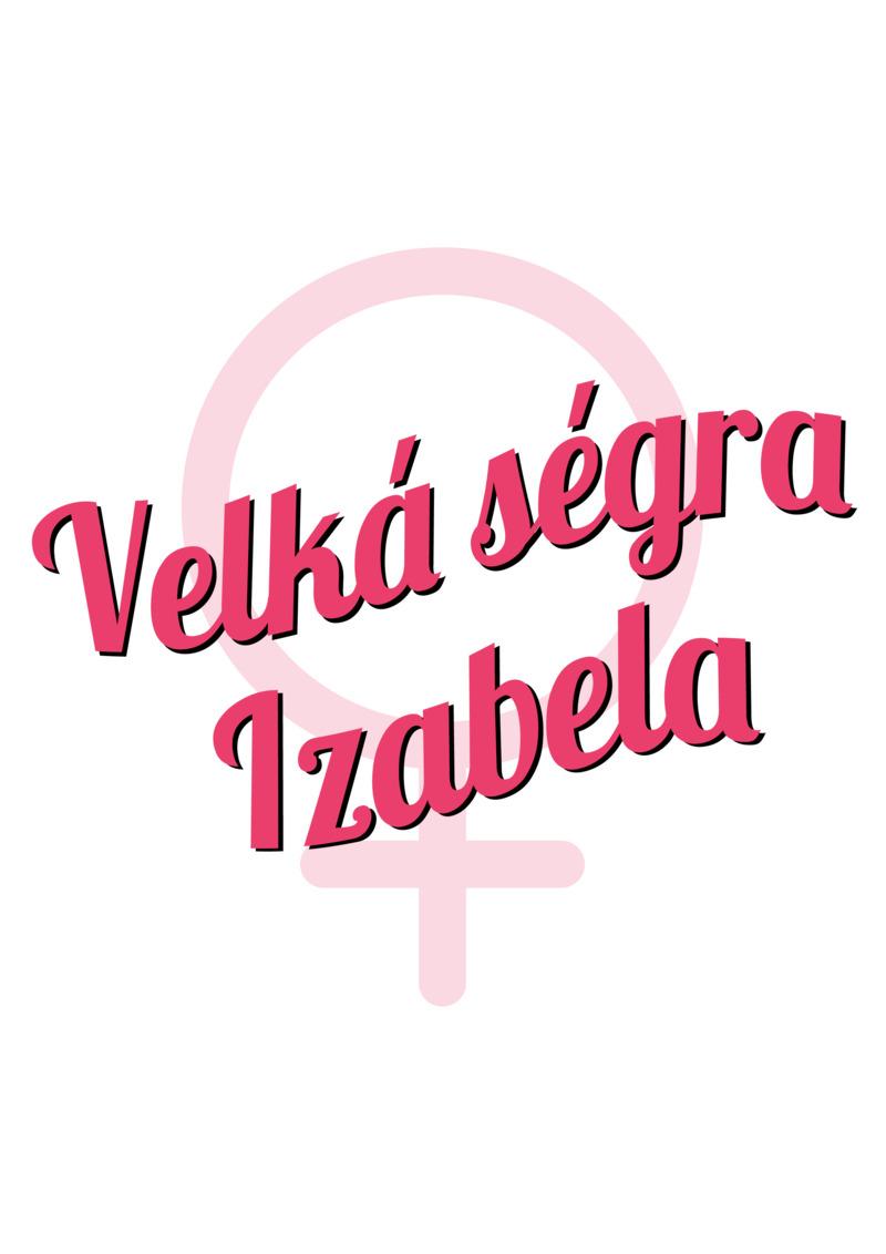 Tričko Velká ségra Izabela
