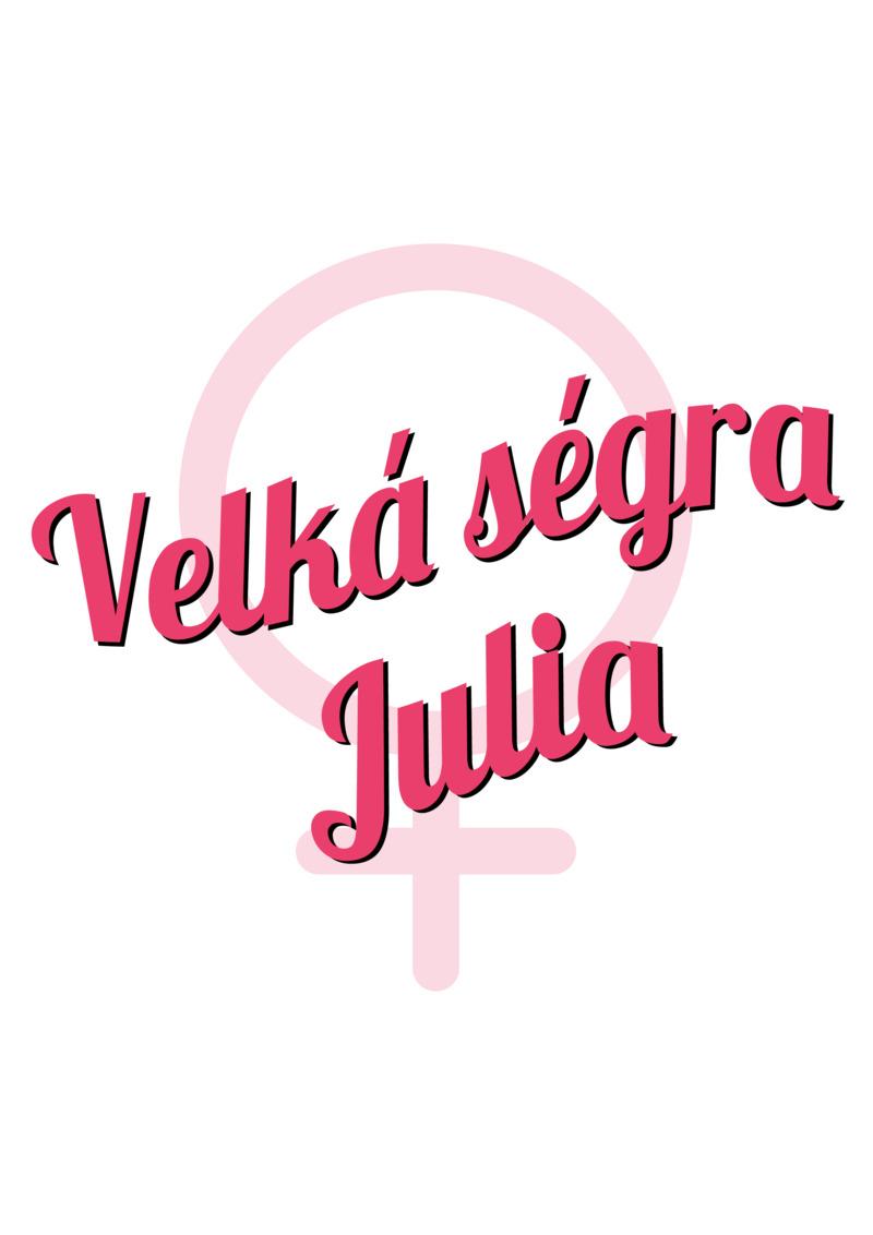Tričko Velká ségra Julia