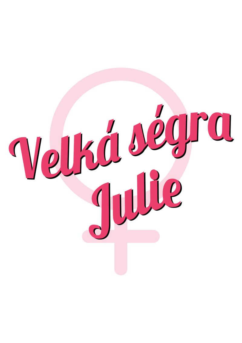 Tričko Velká ségra Julie