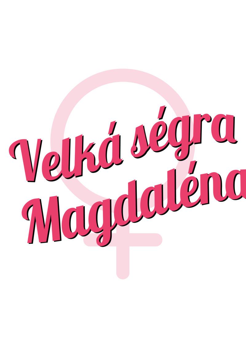 Tričko Velká ségra Magdaléna
