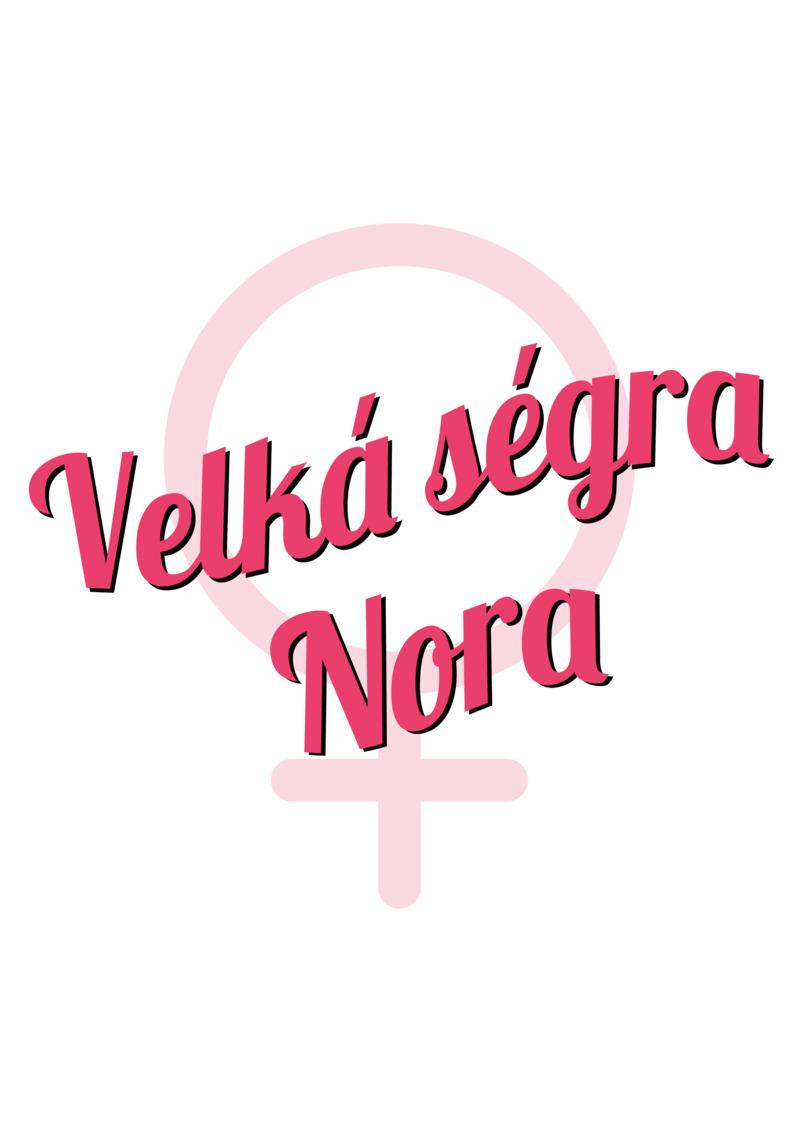 Tričko Velká ségra Nora