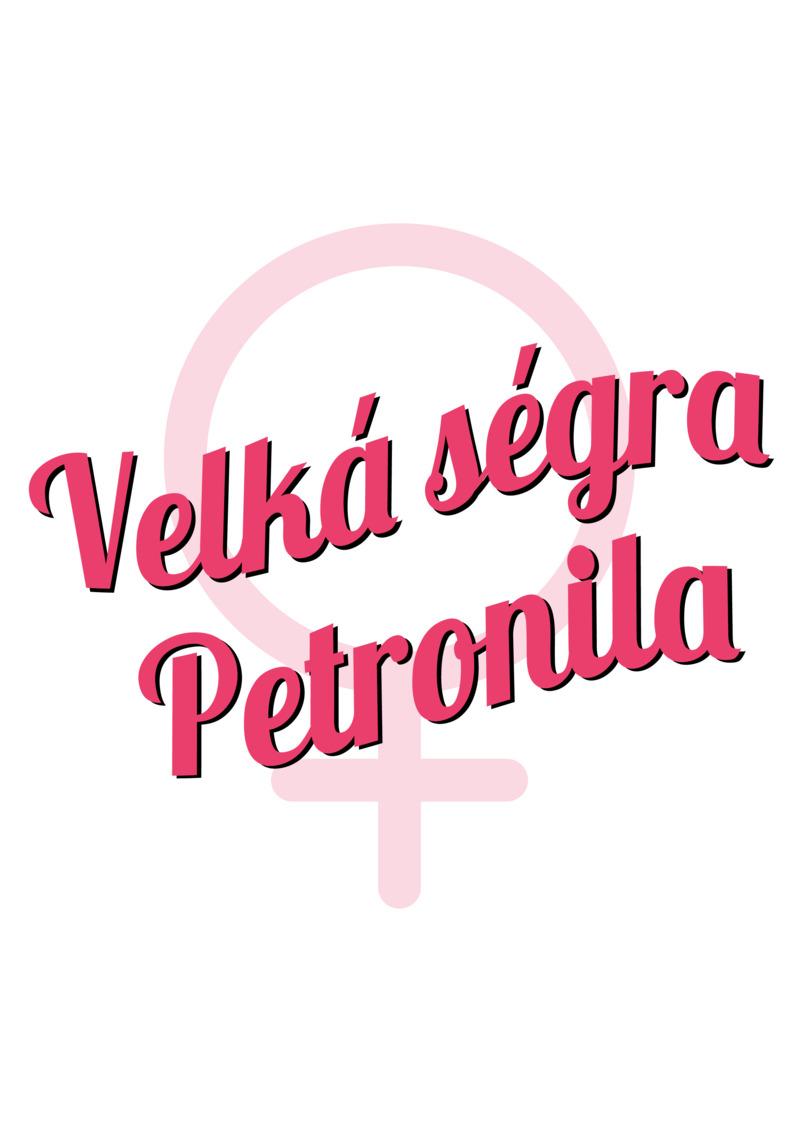 Tričko Velká ségra Petronila