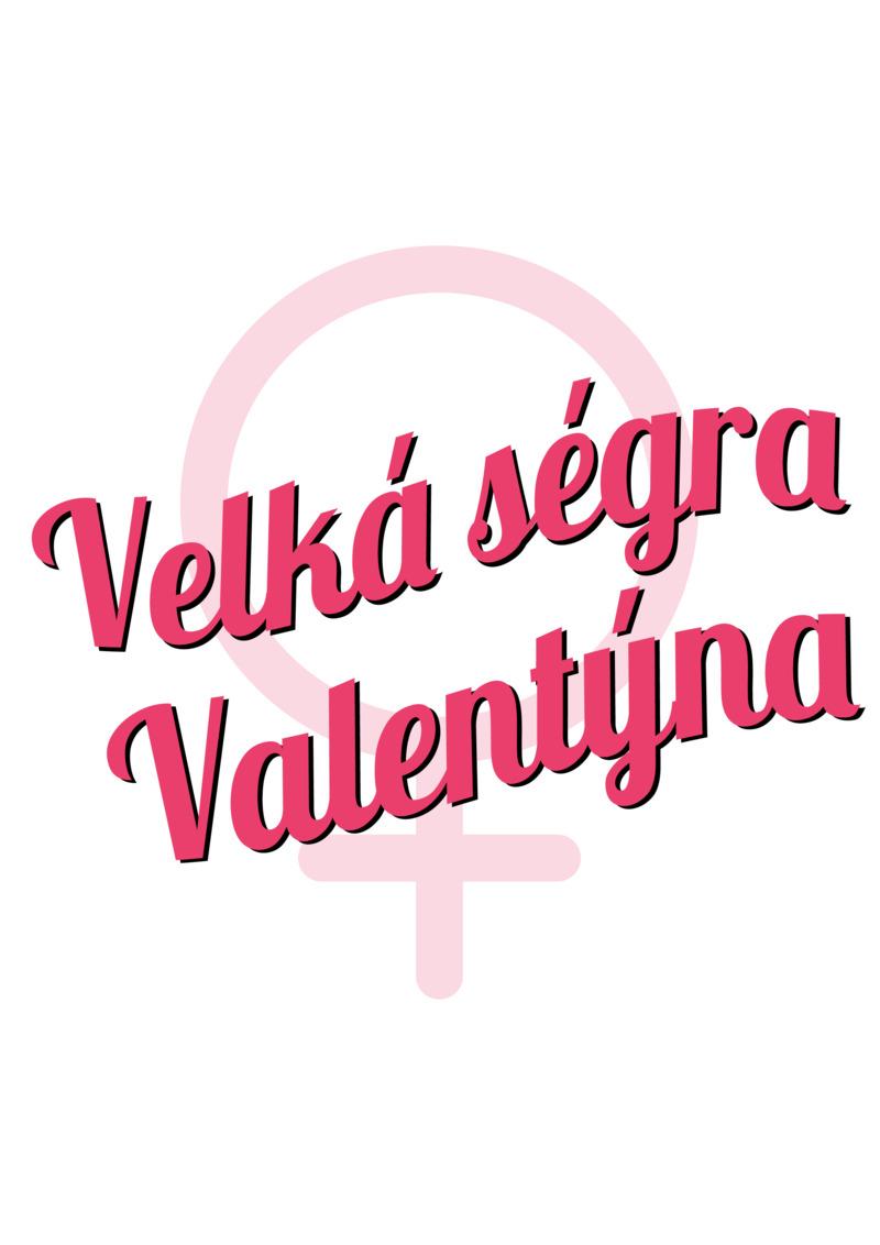 Tričko Velká ségra Valentýna