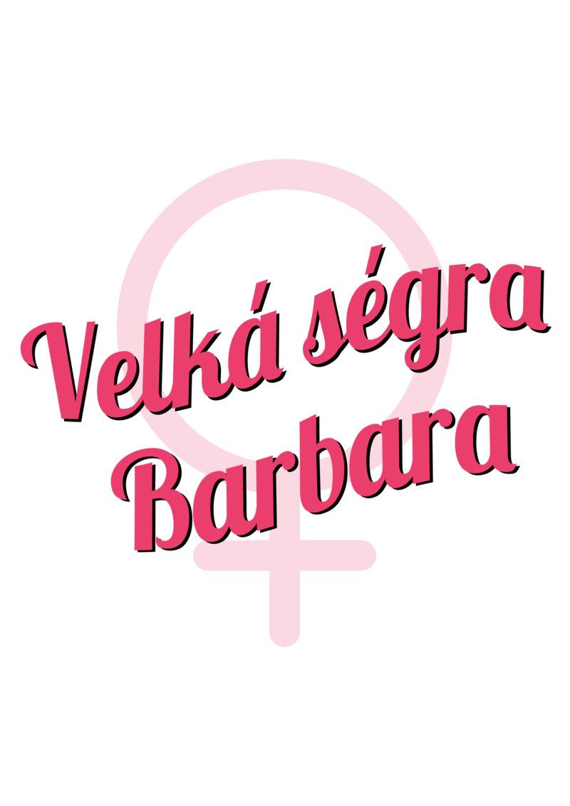 Tričko Velká ségra Barbara