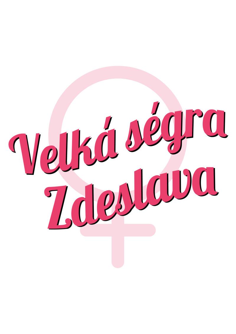 Tričko Velká ségra Zdeslava