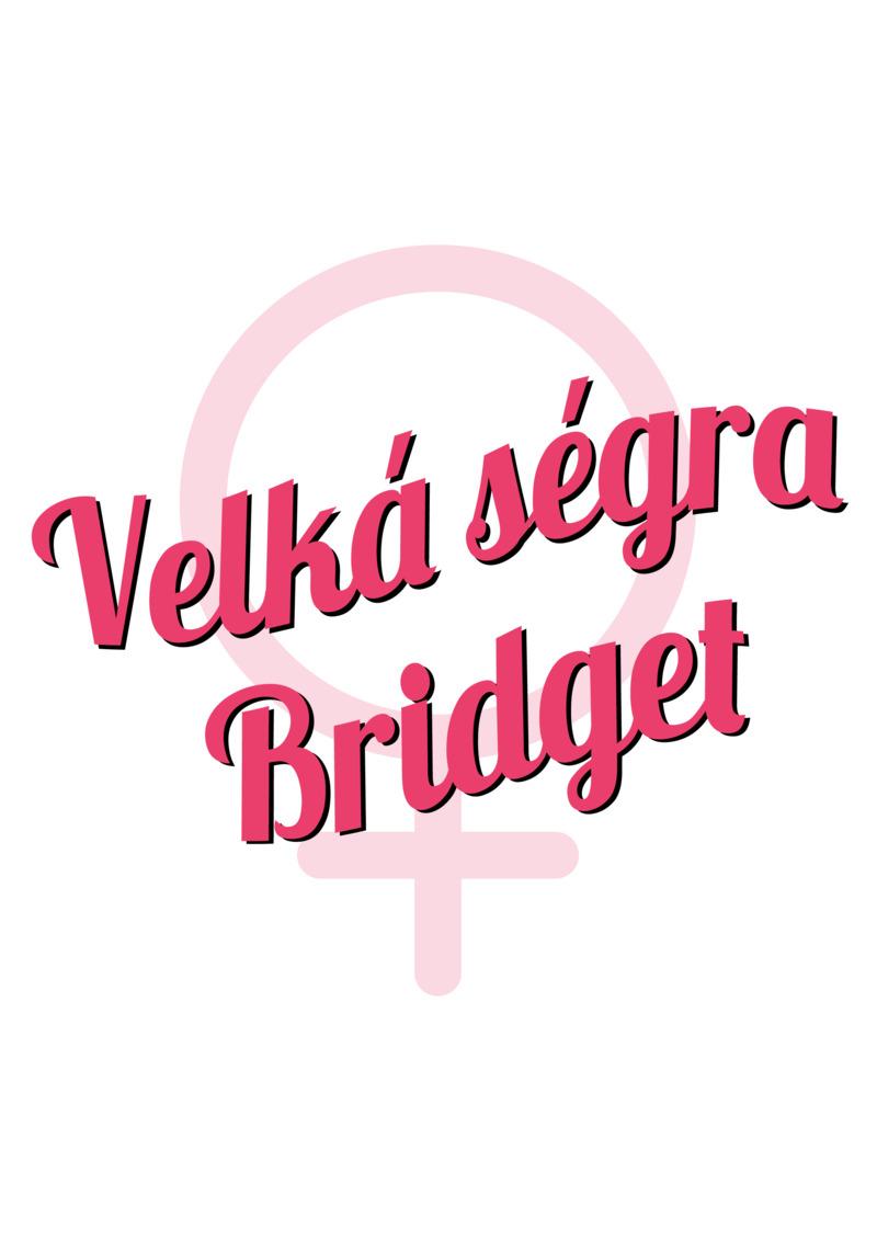 Tričko Velká ségra Bridget