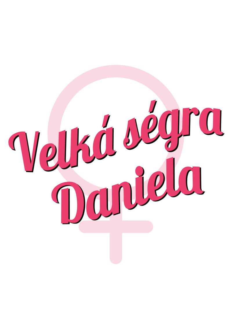 Tričko Velká ségra Daniela