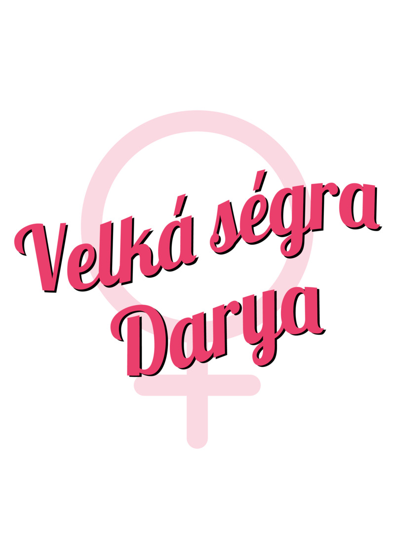 Tričko Velká ségra Darya