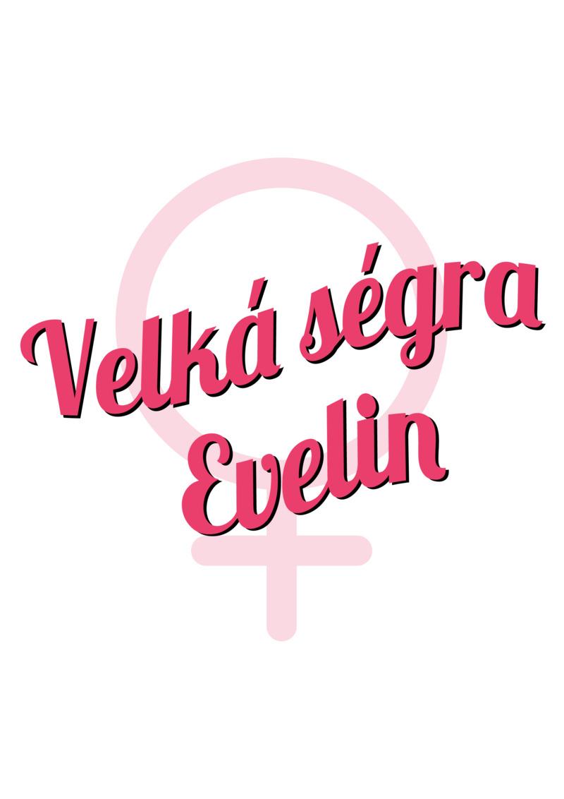 Tričko Velká ségra Evelin