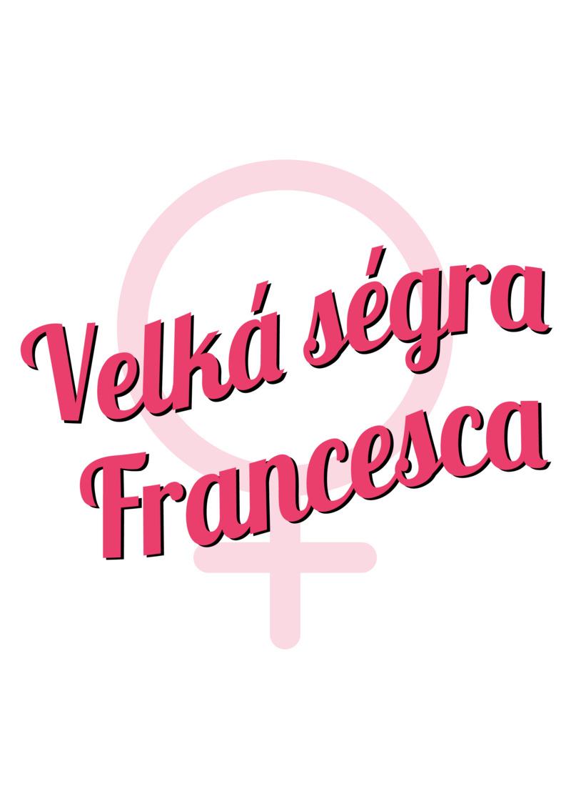 Tričko Velká ségra Francesca