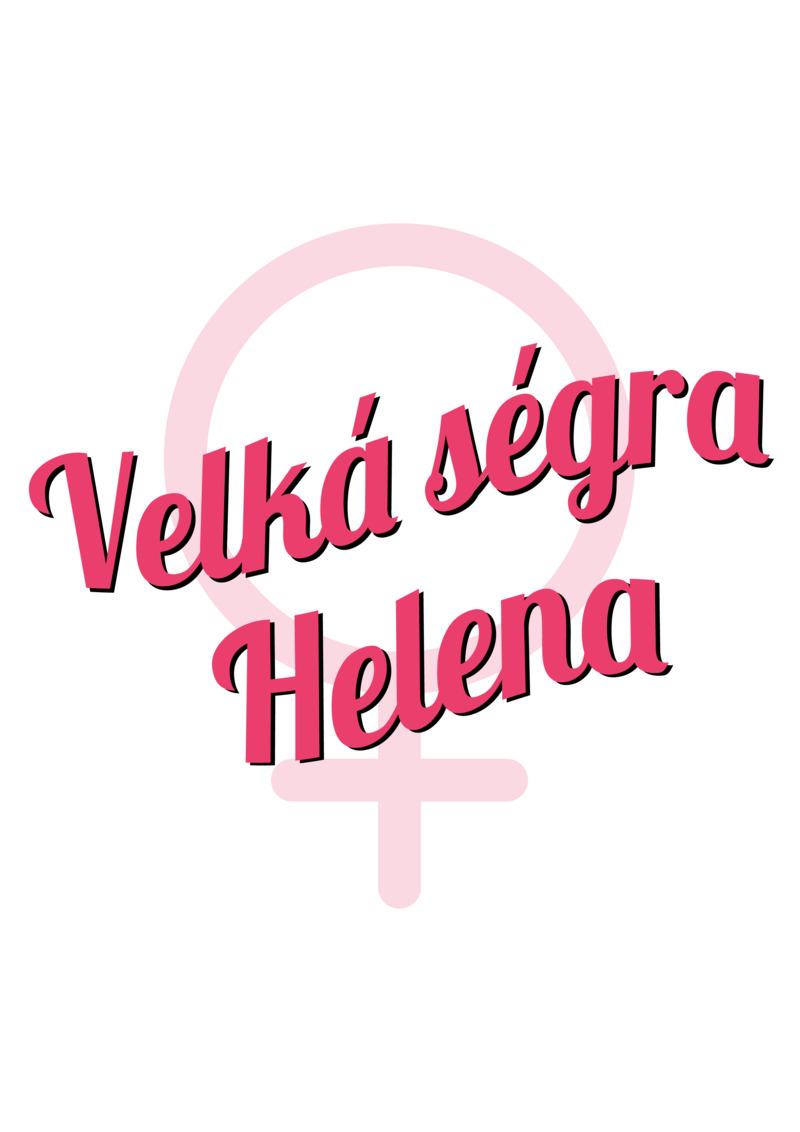 Tričko Velká ségra Helena