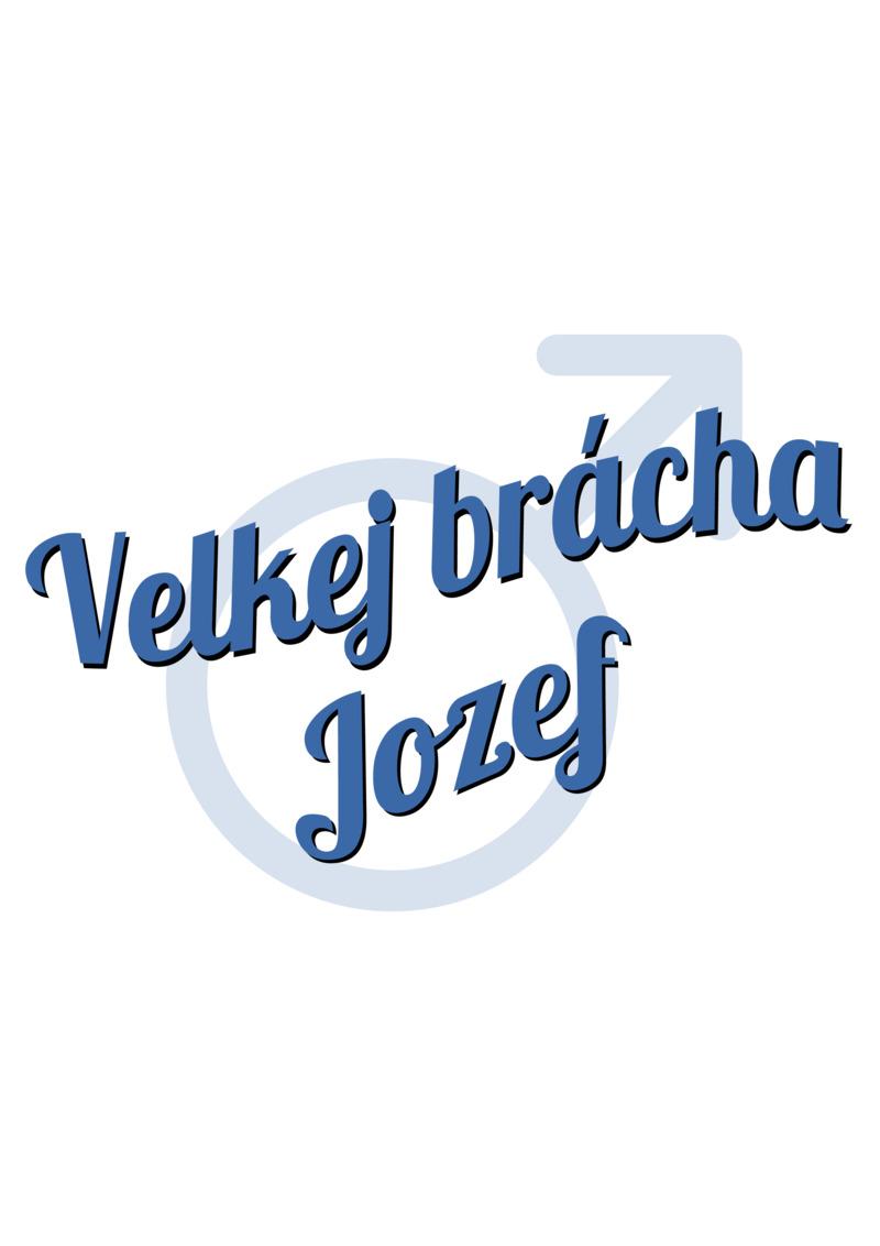 Tričko Velkej brácha Jozef