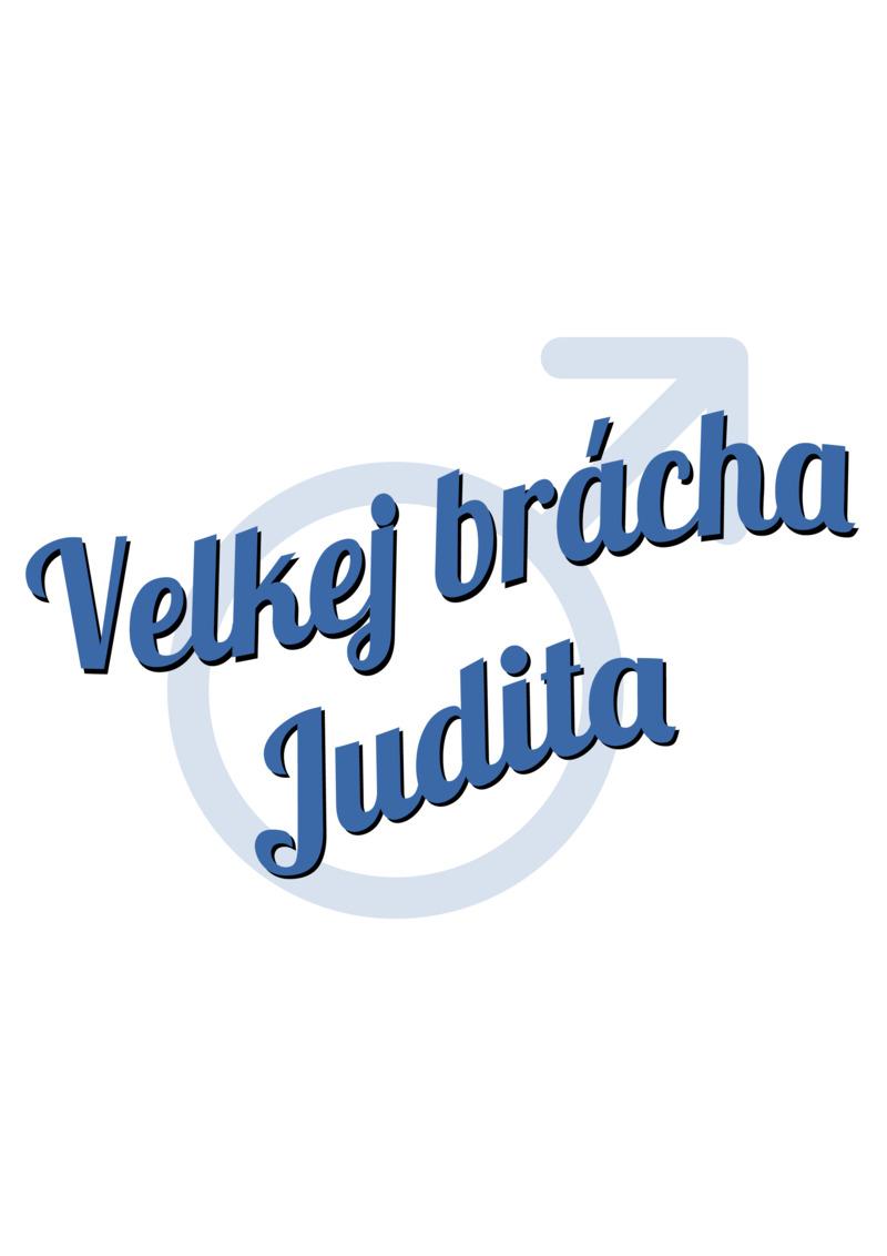 Tričko Velkej brácha Judita
