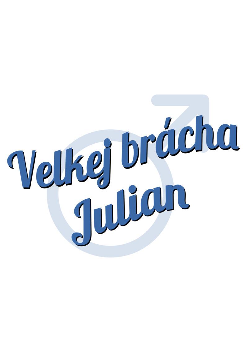 Tričko Velkej brácha Julian