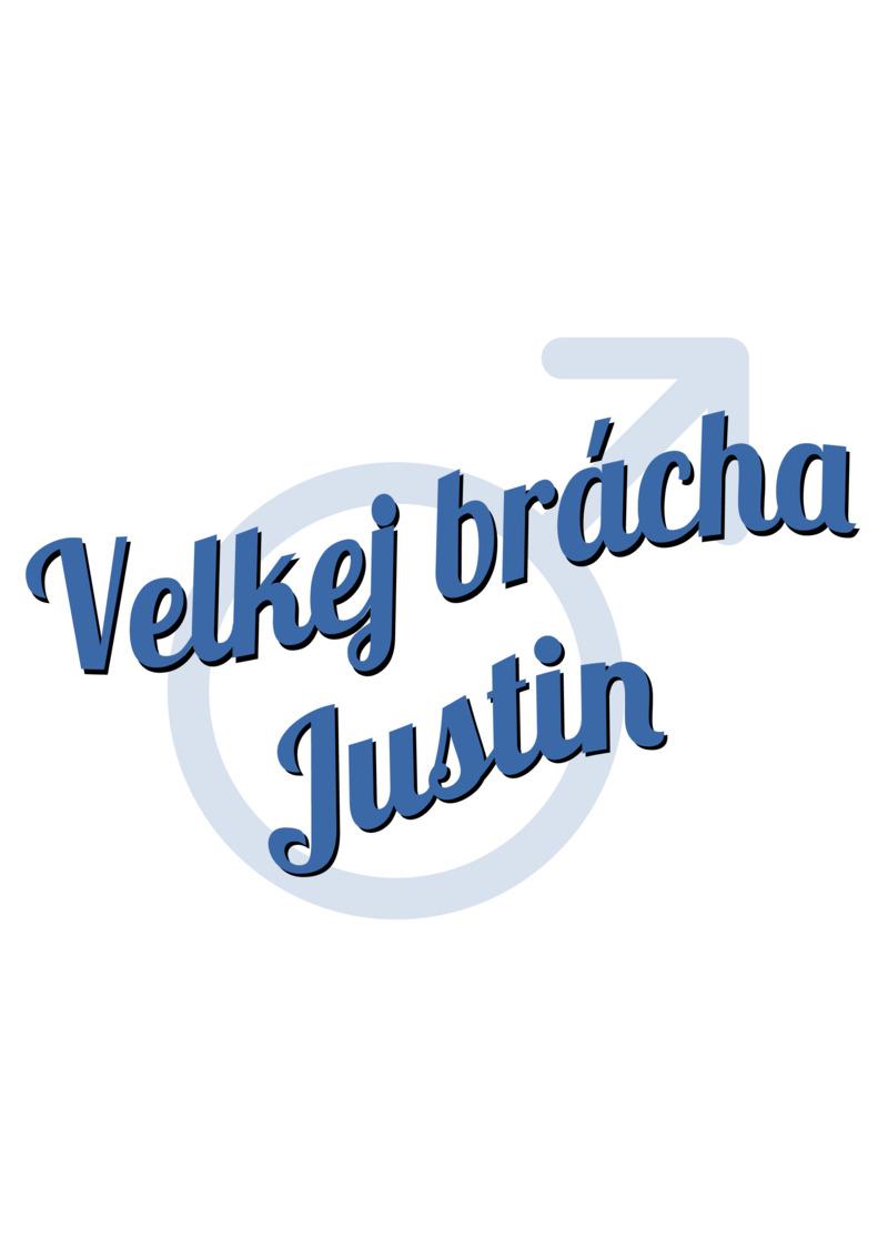 Tričko Velkej brácha Justin