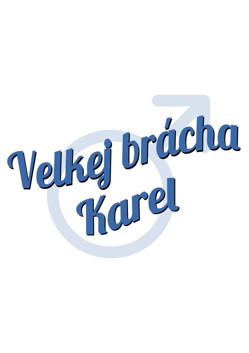 Tričko Velkej brácha Karel