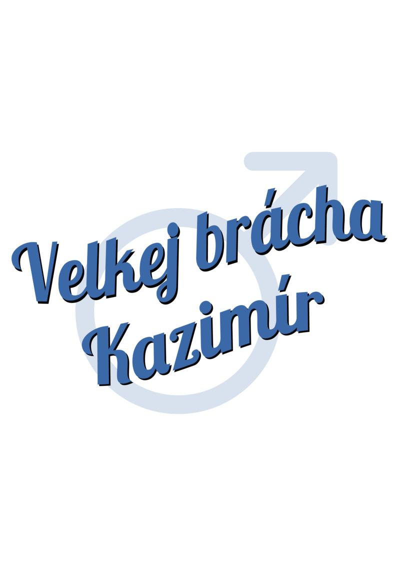 Tričko Velkej brácha Kazimír