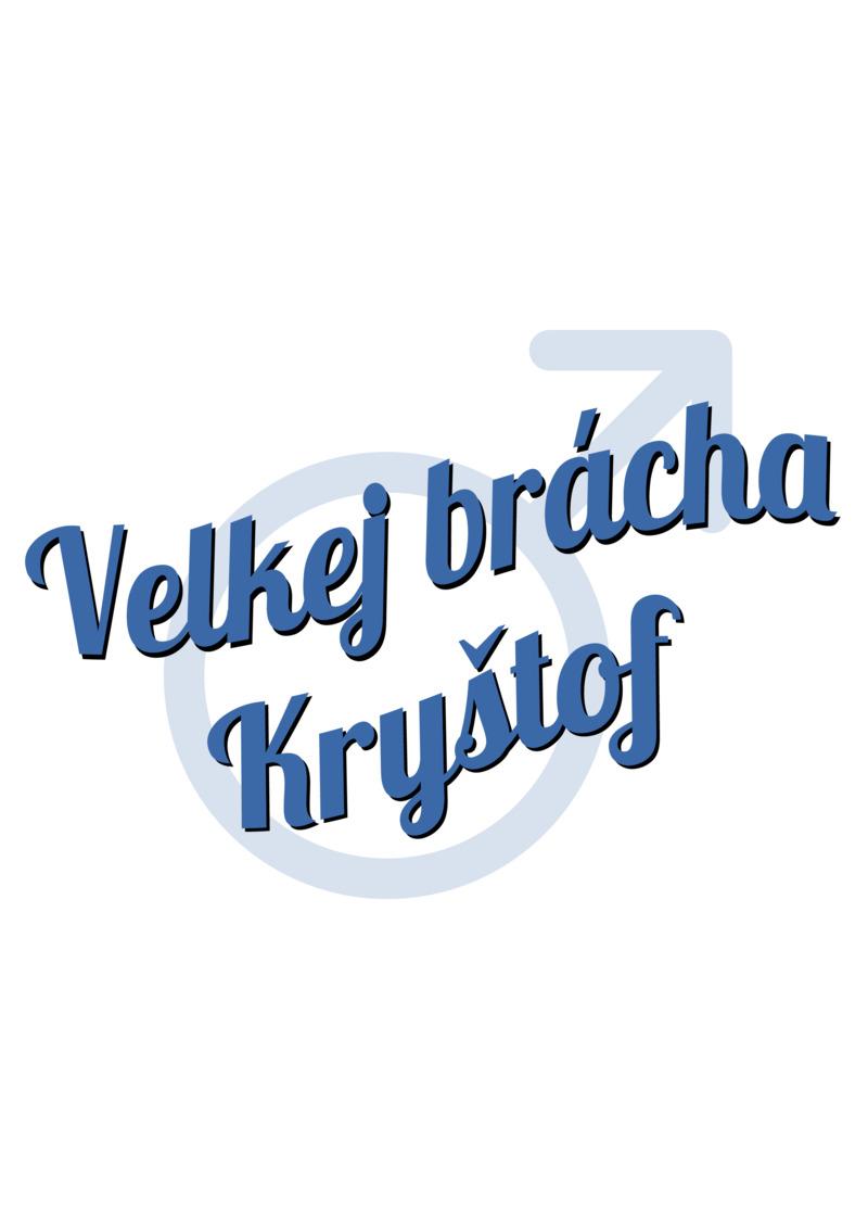 Tričko Velkej brácha Kryštof