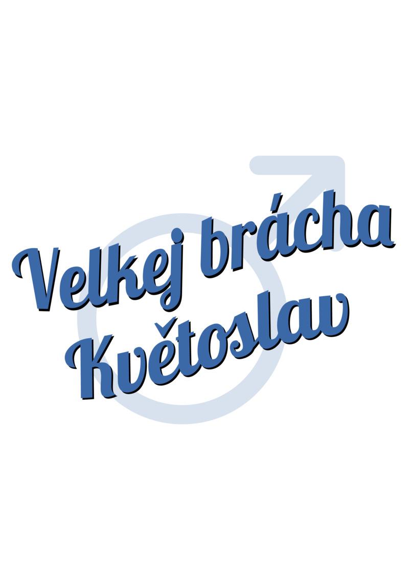 Tričko Velkej brácha Květoslav