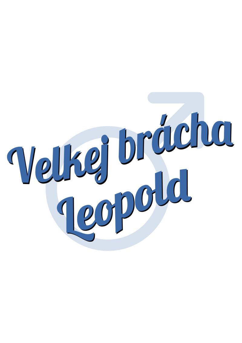 Tričko Velkej brácha Leopold
