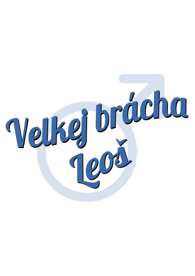 Tričko Velkej brácha Leoš