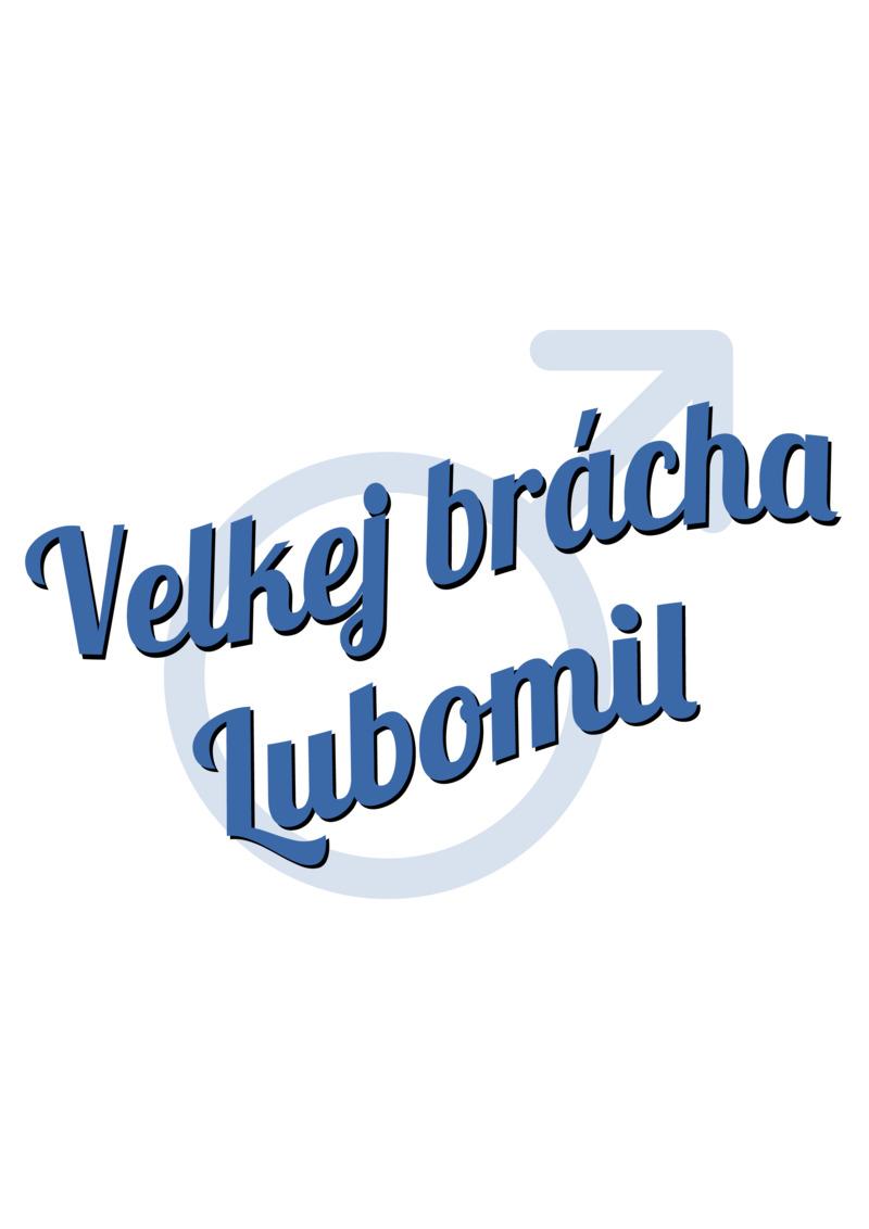 Tričko Velkej brácha Lubomil