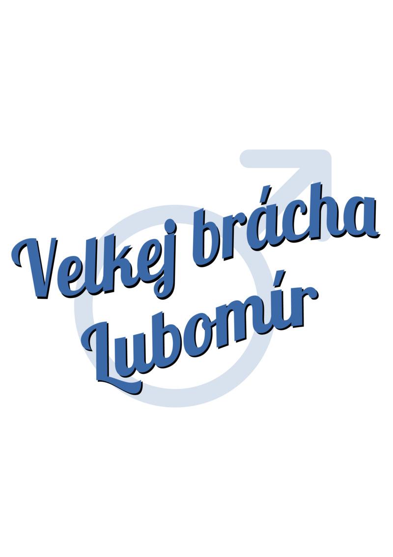Tričko Velkej brácha Lubomír