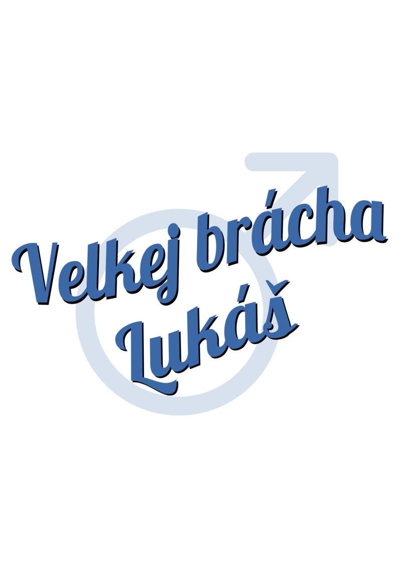Tričko Velkej brácha Lukáš
