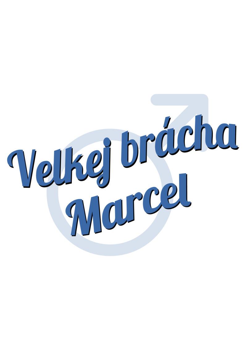 Tričko Velkej brácha Marcel