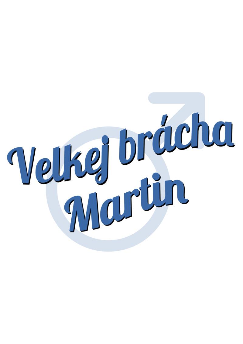 Tričko Velkej brácha Martin