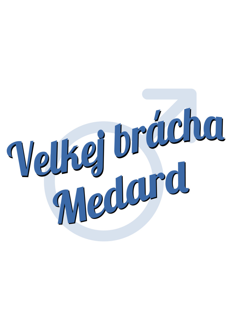 Tričko Velkej brácha Medard