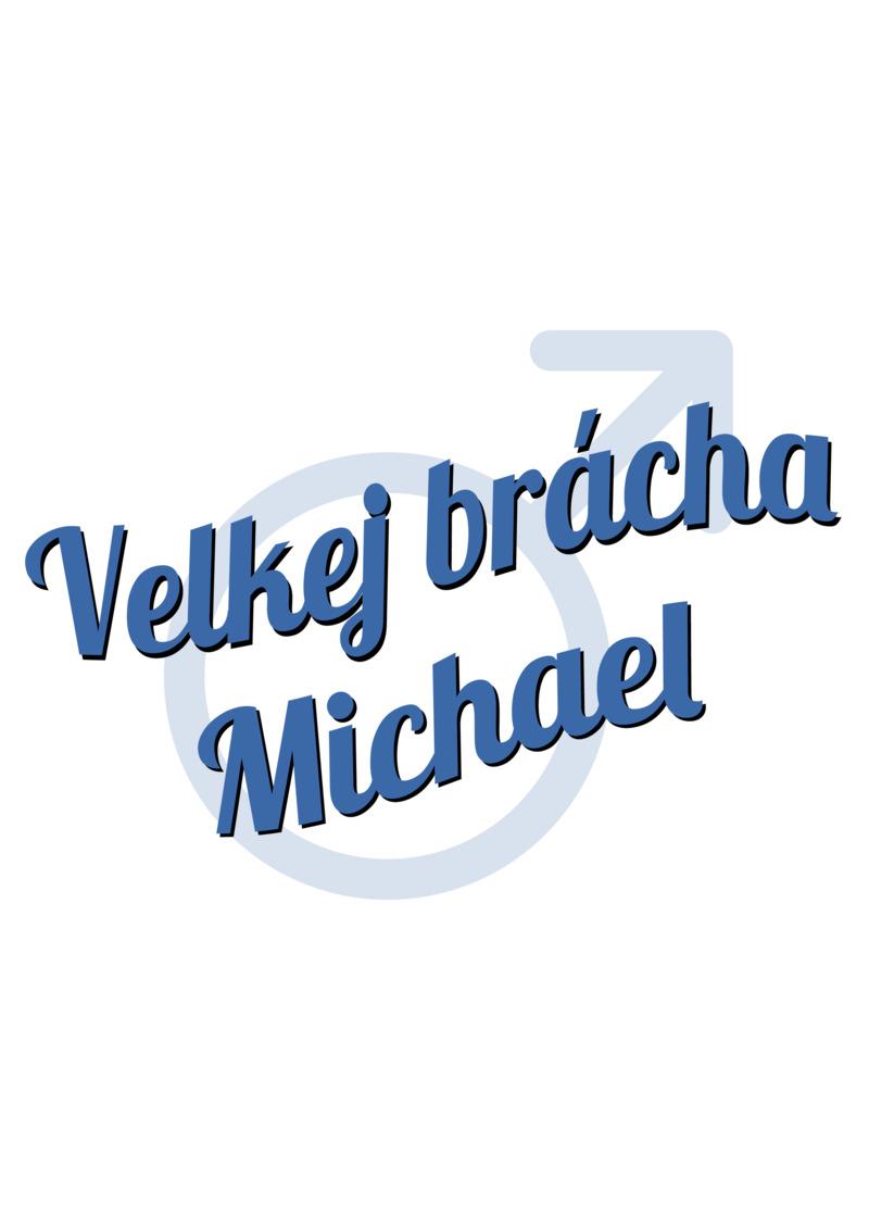 Tričko Velkej brácha Michael