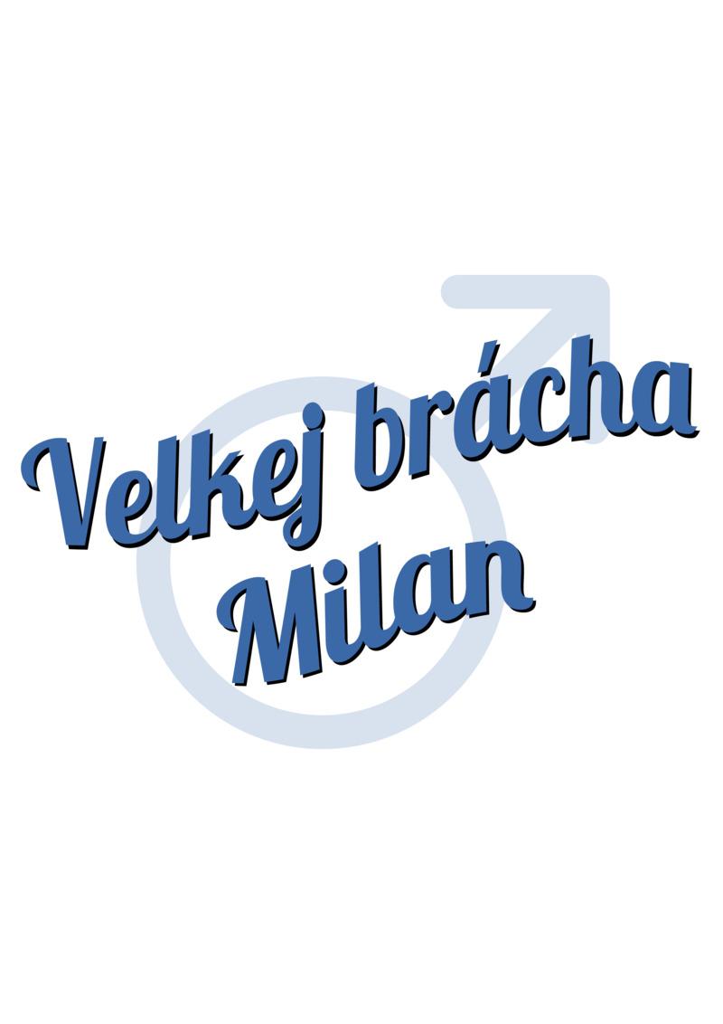 Tričko Velkej brácha Milan