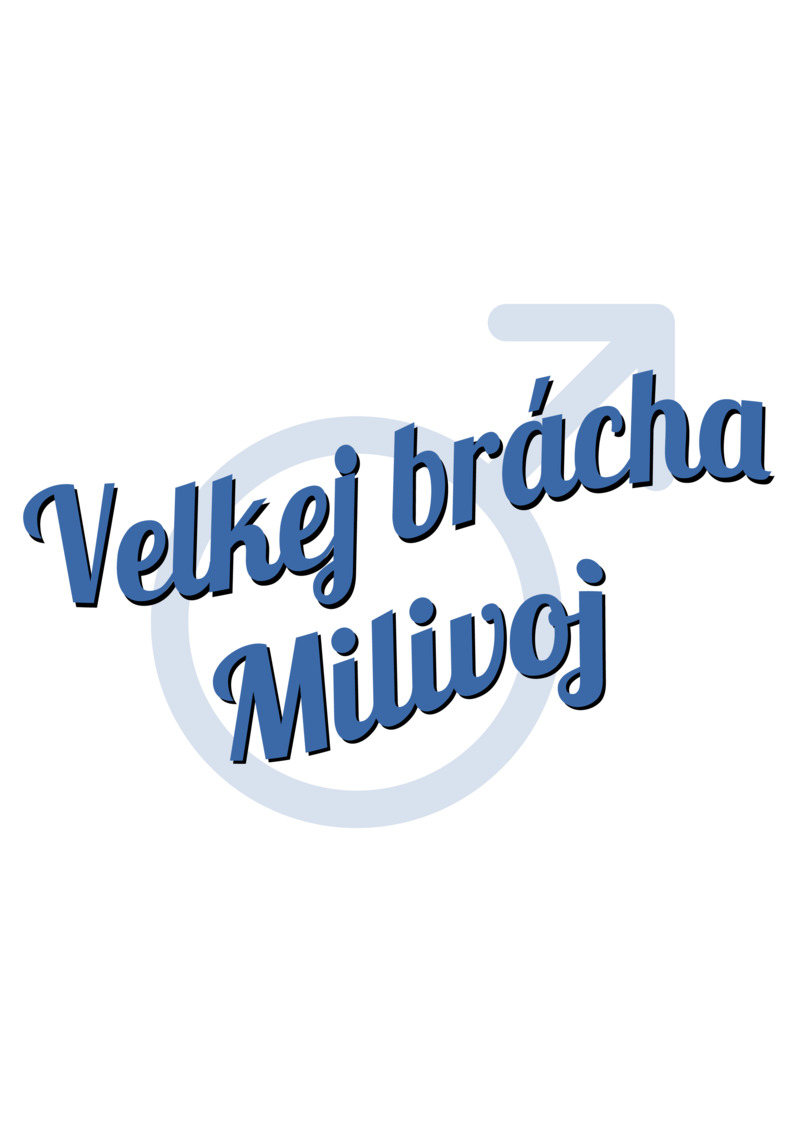 Tričko Velkej brácha Milivoj