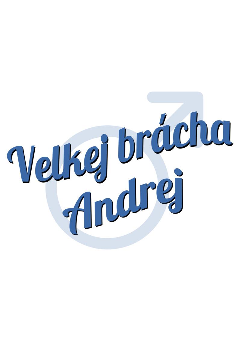 Tričko Velkej brácha Andrej