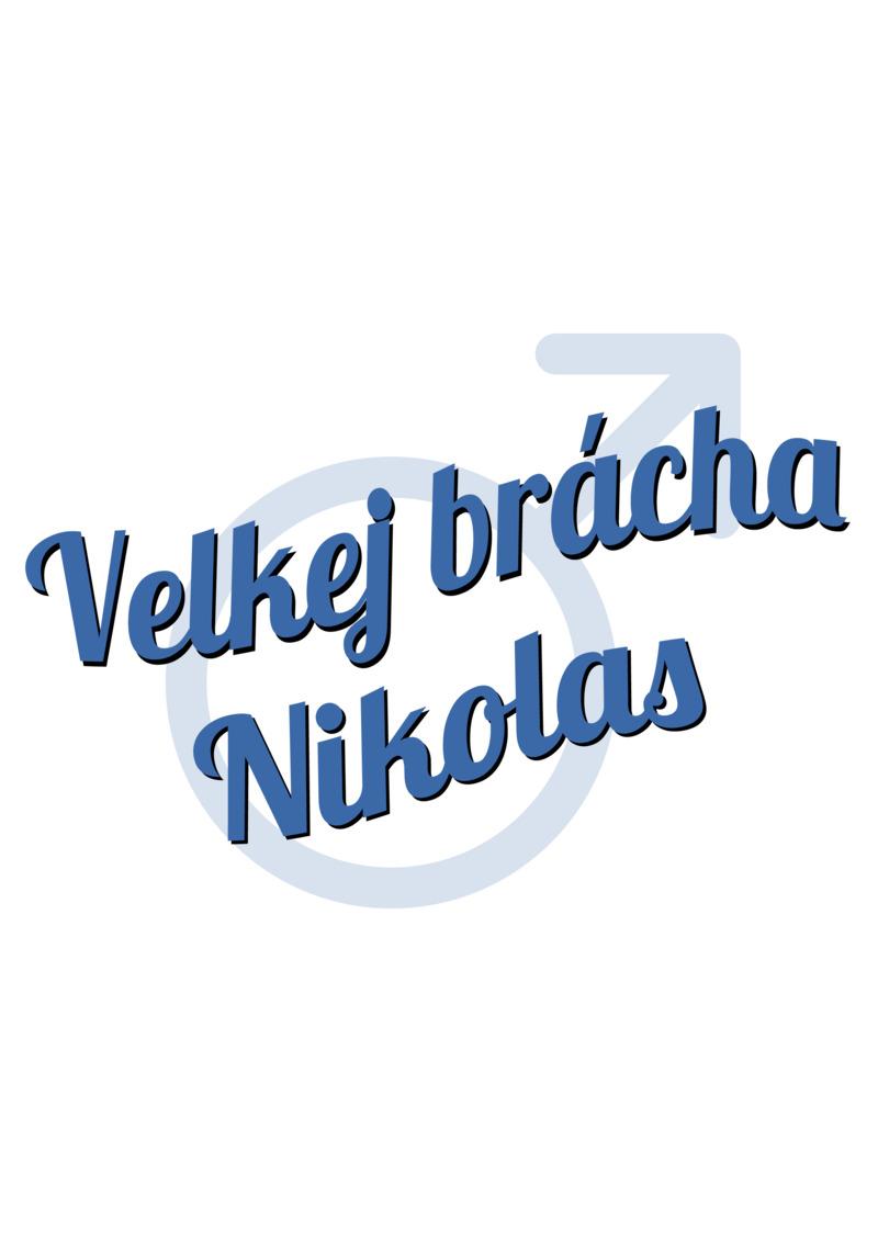 Tričko Velkej brácha Nikolas