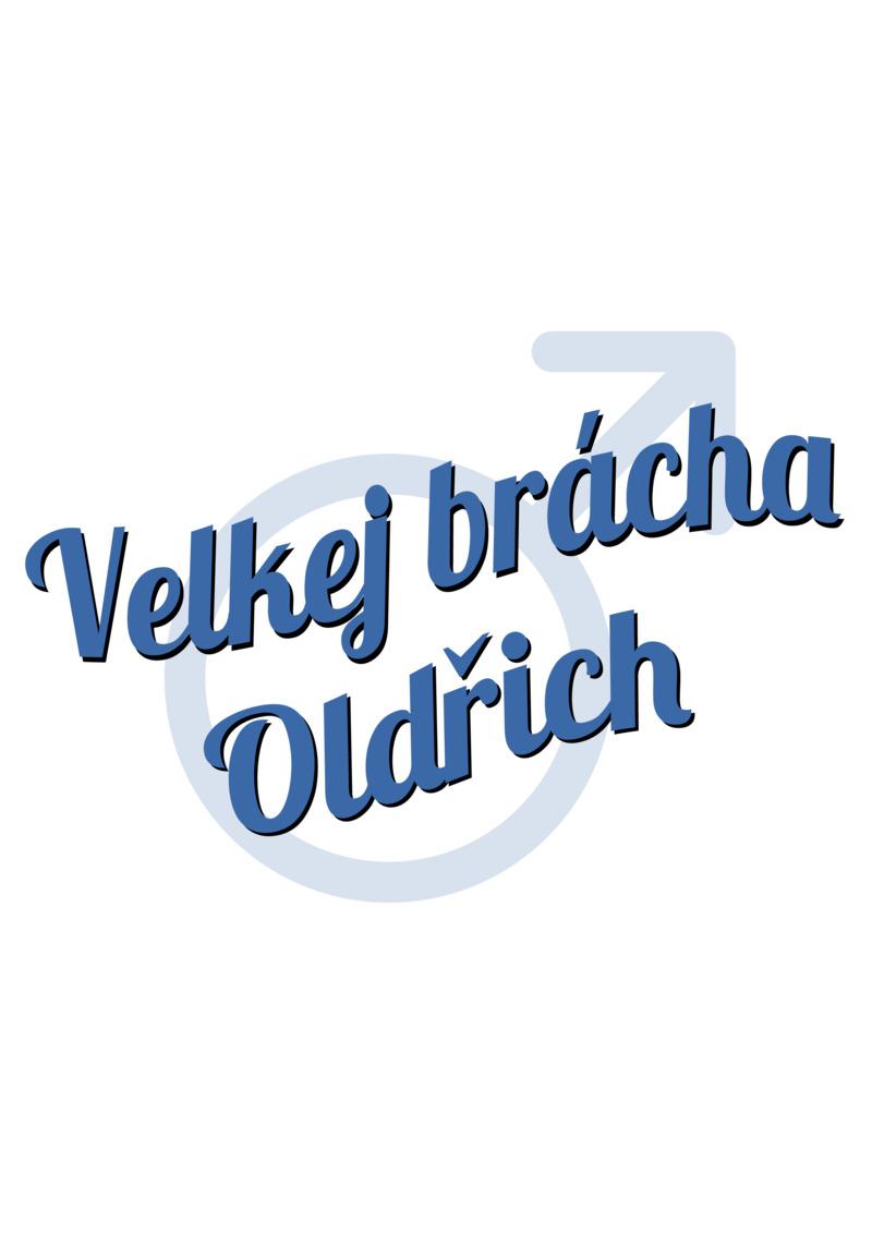 Tričko Velkej brácha Oldřich