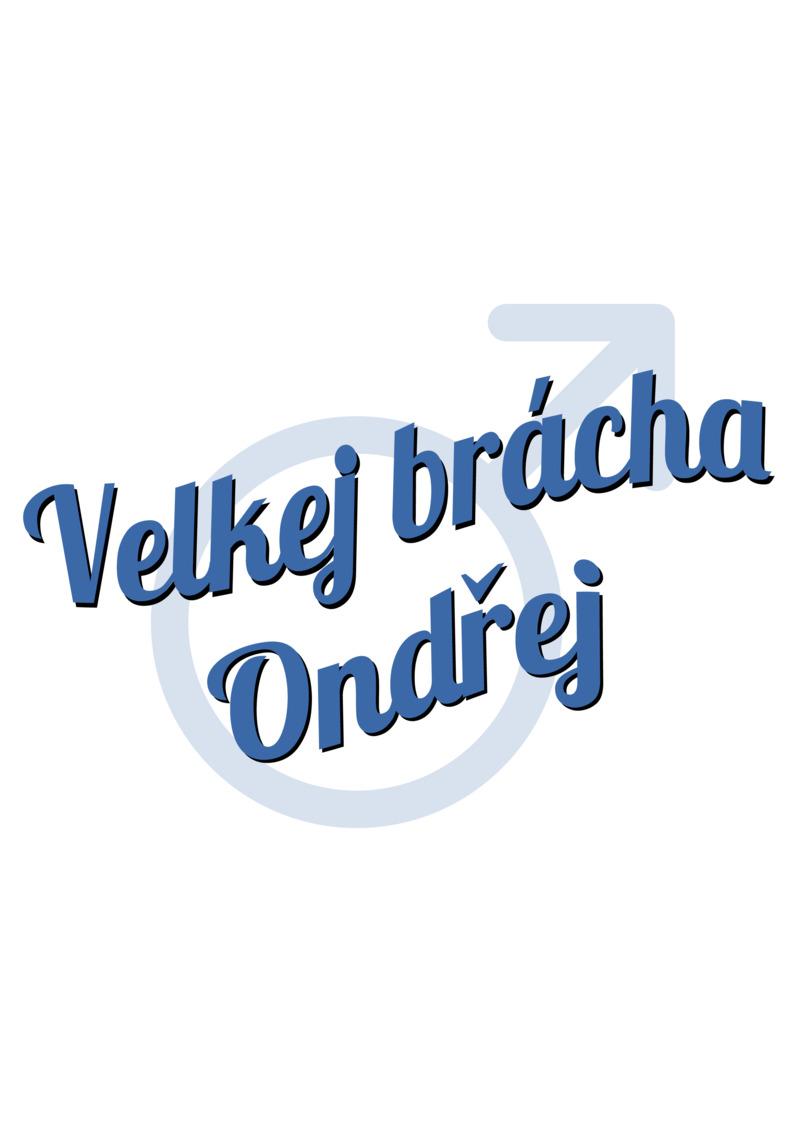 Tričko Velkej brácha Ondřej