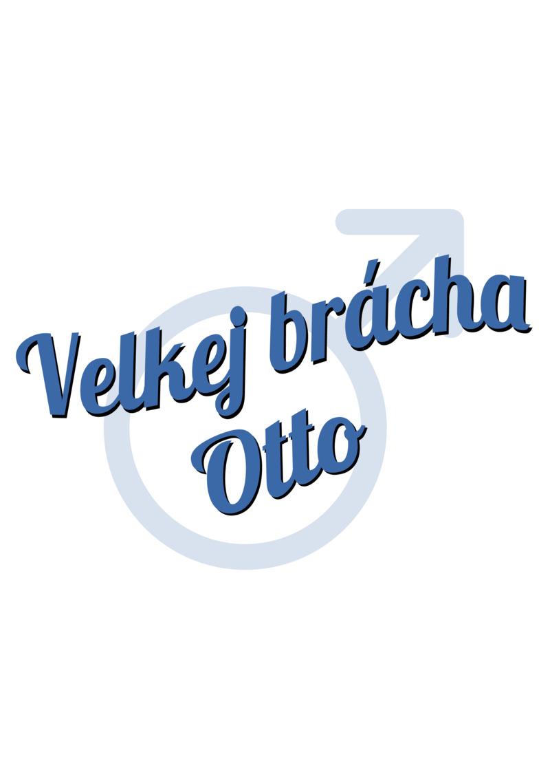 Tričko Velkej brácha Otto