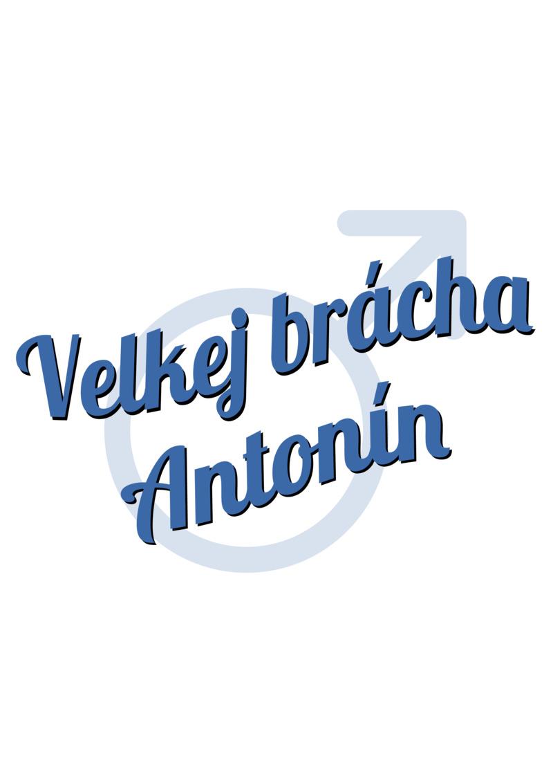 Tričko Velkej brácha Antonín