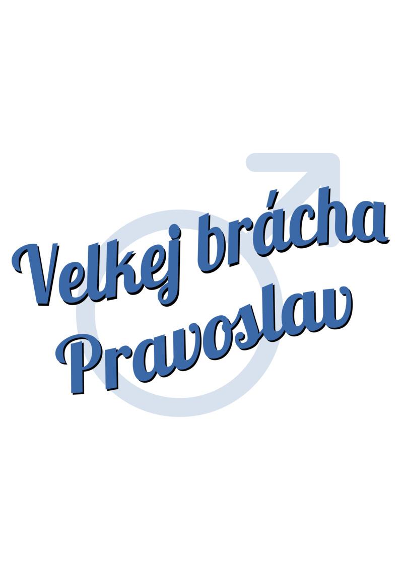 Tričko Velkej brácha Pravoslav