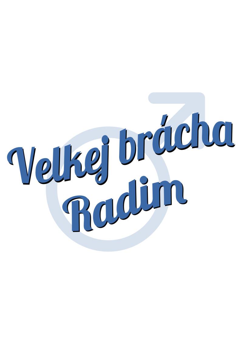 Tričko Velkej brácha Radim
