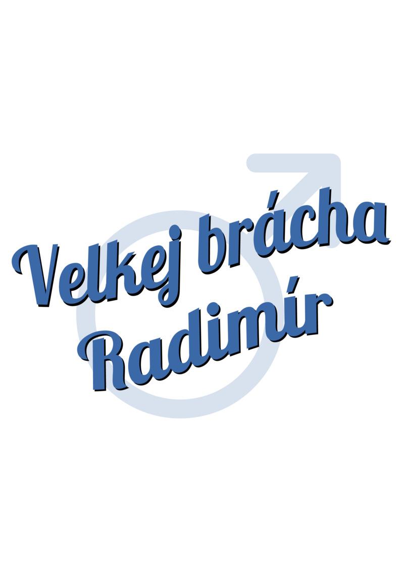 Tričko Velkej brácha Radimír