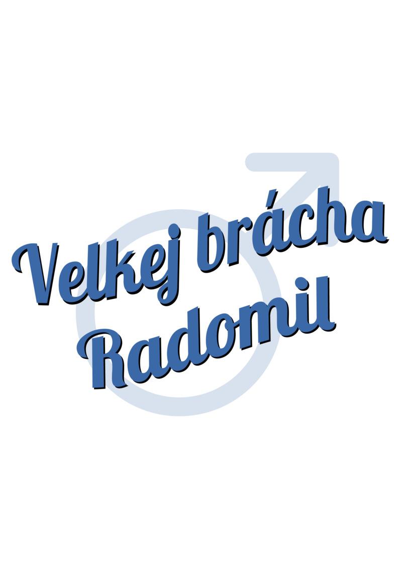Tričko Velkej brácha Radomil
