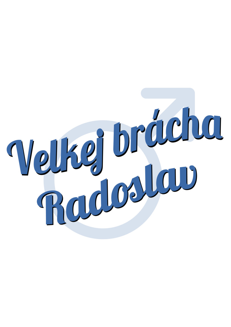 Tričko Velkej brácha Radoslav